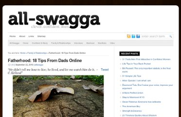 http://allswagga.com/blog/2010/09/22/fatherhood-18-tips-from-dads-online/
