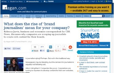 http://www.ragan.com/Main/Articles/What_does_the_rise_of_brand_journalism_mean_for_yo_42859.aspx