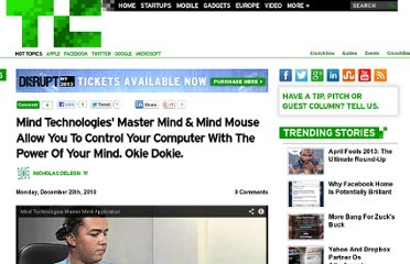 http://techcrunch.com/2010/12/20/mind-technologies-master-mind-mind-mouse-allow-you-to-control-your-computer-with-the-power-of-your-mind-okie-dokie/