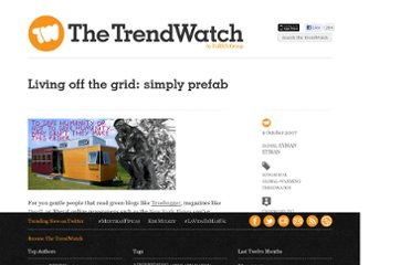 http://www.thetrendwatch.com/2007/10/09/living-off-the-grid-simply-prefab/