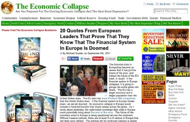 http://theeconomiccollapseblog.com/archives/20-quotes-from-european-leaders-that-prove-that-they-know-that-the-financial-system-in-europe-is-doomed