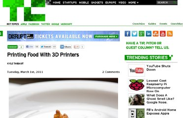 http://techcrunch.com/2011/03/01/printing-food-with-3d-printers/