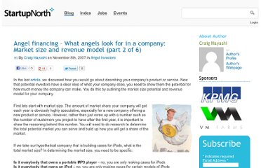 http://startupnorth.ca/2007/11/08/angel-financing-what-angels-look-for-in-a-company-market-size-and-revenue-model-part-2-of-6/