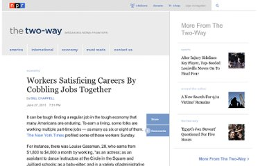 http://www.npr.org/blogs/thetwo-way/2011/06/27/137460481/workers-satisficing-careers-by-cobbling-jobs-together