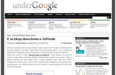 http://www.undergoogle.com/blog/2007/monetizacao/adwords/e-os-blogs-descobrem-o-adwords.html