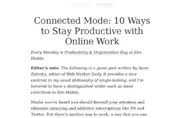 http://zenhabits.net/connected-mode-how-to-stay-productive-with-online-work/