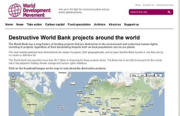 http://www.wdm.org.uk/our-campaign-climate-justice/destructive-world-bank-projects-around-world