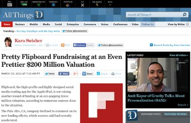 http://allthingsd.com/20110323/pretty-flipboard-fundraising-at-an-even-prettier-200-million-valuation/
