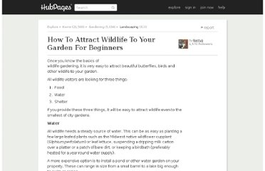 http://kerryg.hubpages.com/hub/How-To-Attract-Wildlife-To-Your-Garden-For-Beginners