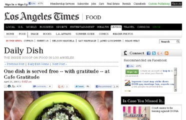 http://latimesblogs.latimes.com/dailydish/2011/04/one-dish-is-served-up-free-with-gratitude-at-cafe-gratitude.html