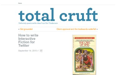http://totalcruft.com/2010/09/14/how-to-write-interactive-fiction-for-twitter/