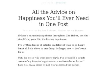 http://zenhabits.net/all-the-advice-on-happiness-youll-ever-need-in-one-post/