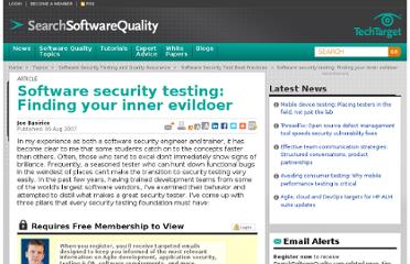 http://searchsoftwarequality.techtarget.com/news/1265911/Software-security-testing-Finding-your-inner-evildoer