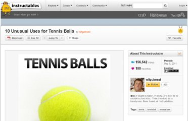 http://www.instructables.com/id/10-Unusual-Uses-for-Tennis-Balls/