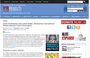 http://www.prwatch.org/news/2011/09/10995/local-ordinances-and-land-grabs-democracy-convention-panels-discuss-food-sovereig