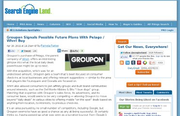 http://searchengineland.com/groupon-signals-possible-future-plans-with-pelago-buy-73639