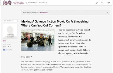 http://io9.com/5509039/making-a-science-fiction-movie-on-a-shoestring-where-can-you-cut-corners