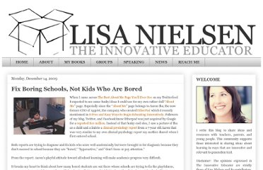 http://theinnovativeeducator.blogspot.com/2009/12/fix-boring-schools-not-kids-who-are.html
