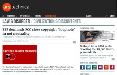 http://arstechnica.com/tech-policy/news/2010/03/eff-demands-fcc-close-copyright-loophole-in-net-neutrality.ars
