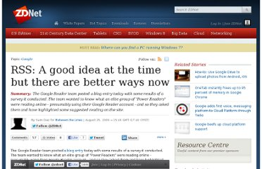 http://www.zdnet.com/blog/btl/rss-a-good-idea-at-the-time-but-there-are-better-ways-now/23276