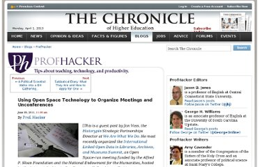 http://chronicle.com/blogs/profhacker/using-open-space-technology-to-organize-meetings-and-unconferences/34435