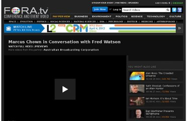 http://fora.tv/2009/05/23/Marcus_Chown_in_Conversation_with_Fred_Watson