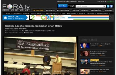 http://fora.tv/2009/11/08/Science_Laughs_Science_Comedian_Brian_Malow