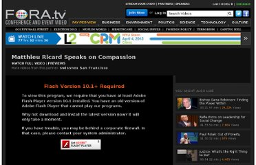 http://fora.tv/2009/10/16/Matthieu_Ricard_Speaks_on_Compassion