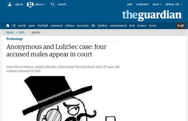 http://www.guardian.co.uk/technology/2011/sep/07/anonymous-lulzsec-males-court