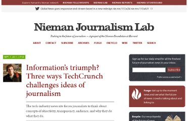 http://www.niemanlab.org/2011/09/informations-triumph-three-ways-techcrunch-challenges-ideas-of-journalism/