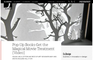 http://www.fastcodesign.com/1663157/pop-up-books-get-the-magical-movie-treatment-video