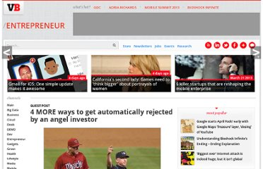 http://venturebeat.com/2009/11/11/4-more-ways-to-get-automatically-rejected-by-an-angel-investor/