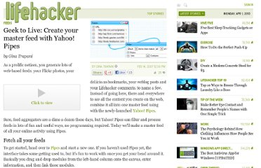 http://lifehacker.com/235726/geek-to-live--create-your-master-feed-with-yahoo-pipes