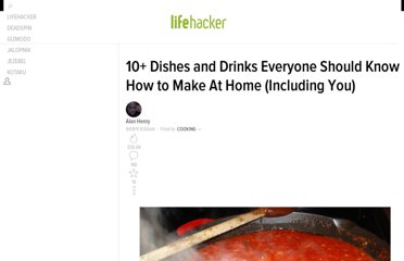 http://lifehacker.com/5838661/10%252B-dishes-and-drinks-everyone-should-know-how-to-make-at-home-including-you