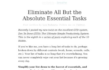http://zenhabits.net/eliminate-all-but-the-absolute-essential-tasks/