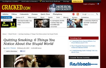 http://www.cracked.com/article_19030_quitting-smoking-6-things-you-notice-about-stupid-world_p2.html