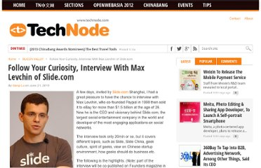 http://technode.com/2010/06/21/follow-your-curiosity-interview-with-max-levchin/