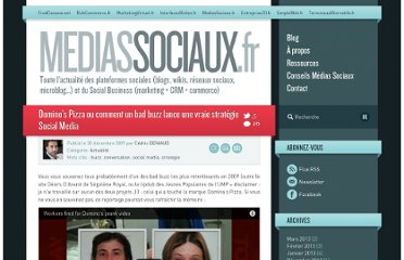 http://www.mediassociaux.fr/2009/12/30/dominos-pizza-ou-comment-un-bad-buzz-lance-une-vraie-strategie-social-media/