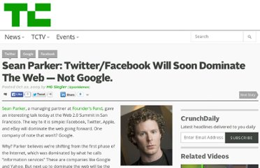 http://techcrunch.com/2009/10/22/sean-parker-twitterfacebook-will-soon-dominate-the-web-not-google/