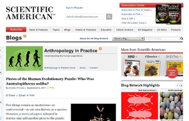 http://blogs.scientificamerican.com/anthropology-in-practice/2011/09/09/pieces-of-the-human-evolutionary-puzzle-who-was-australopithecus-sediba/