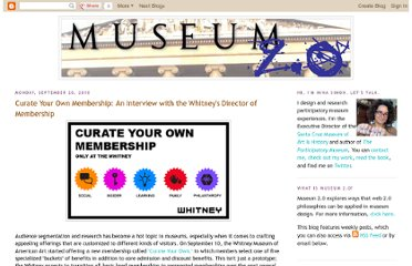http://museumtwo.blogspot.com/2010/09/curate-your-own-membership-interview.html