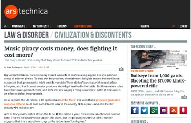 http://arstechnica.com/tech-policy/news/2009/09/music-piracy-costs-money-does-fighting-it-cost-more.ars