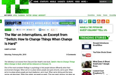http://techcrunch.com/2010/02/06/the-war-on-interruptions-an-excerpt-from-switch-how-to-change-things-when-change-is-hard/