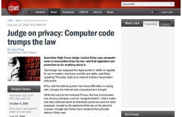 http://news.cnet.com/Judge-on-privacy-Computer-code-trumps-the-law/2100-1029_3-6231713.html