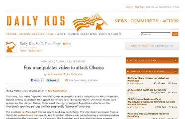 http://www.dailykos.com/story/2009/04/27/724929/-Fox-manipulates-video-to-attack-Obama