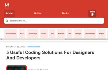 http://coding.smashingmagazine.com/2009/11/23/6-useful-coding-solutions-for-designers-and-developers/