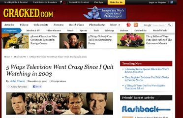 http://www.cracked.com/article_18886_5-ways-television-went-crazy-since-i-quit-watching-in-2003.html
