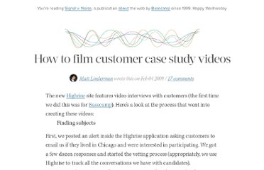 http://37signals.com/svn/posts/1554-how-to-film-customer-case-study-videos