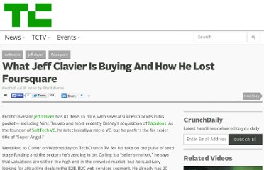 http://techcrunch.com/2010/07/08/what-jeff-clavier-is-buying-and-how-he-lost-foursquare/