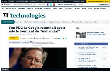 http://www.lemonde.fr/technologies/article/2011/06/01/l-ex-pdg-de-google-reconnait-avoir-rate-le-tournant-du-web-social_1530323_651865.html#